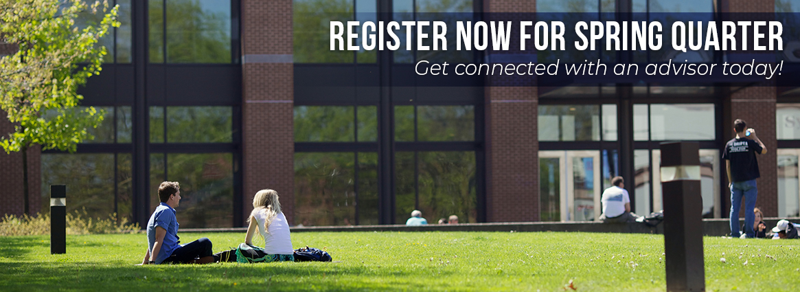 Register now for spring quarter. Get connected with an advisor today!