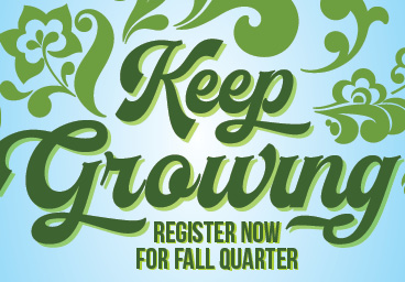 Keep Growing. Register now for fall quarter.