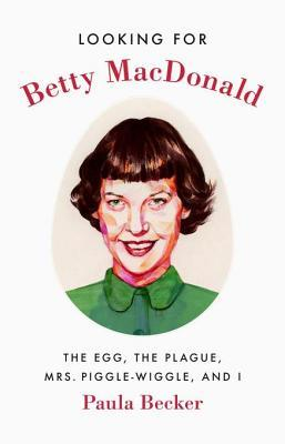 Looking for Betty MacDonald by Paula Becker
