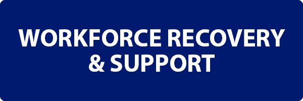 WORKFORCE RECOVERY & SUPPORT