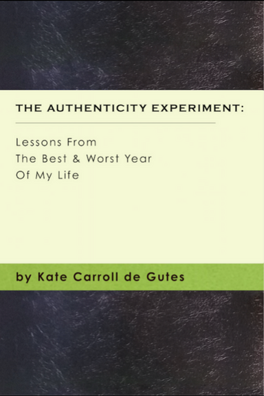 The Authenticity Experiment by Kate Carroll de Gutes